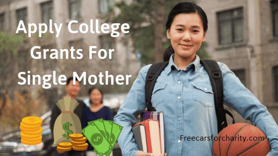 Colleg grants for single mother