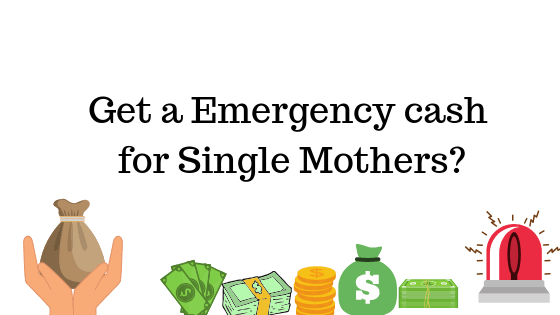 Emergency money for Single Mothers